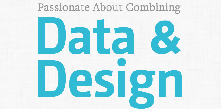 passionate about combining data and design